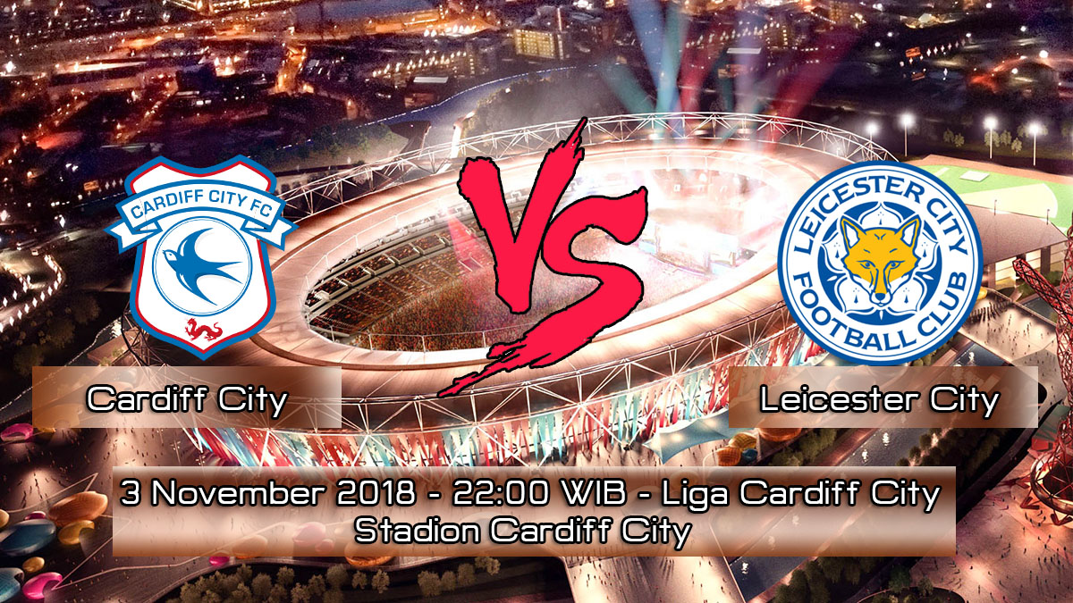Prediksi Skor Pertandingan Cardiff City vs Leicester City 3 November 2018