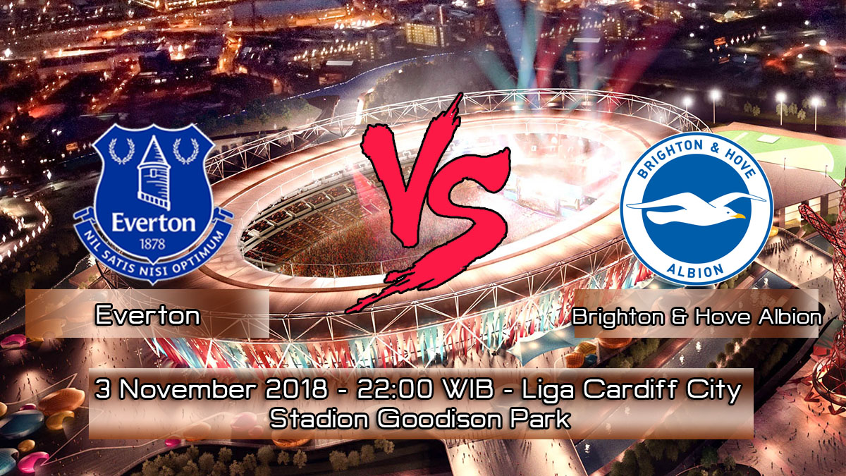 Prediksi Skor Pertandingan Everton vs Brighton & Hove Albion 3 November 2018