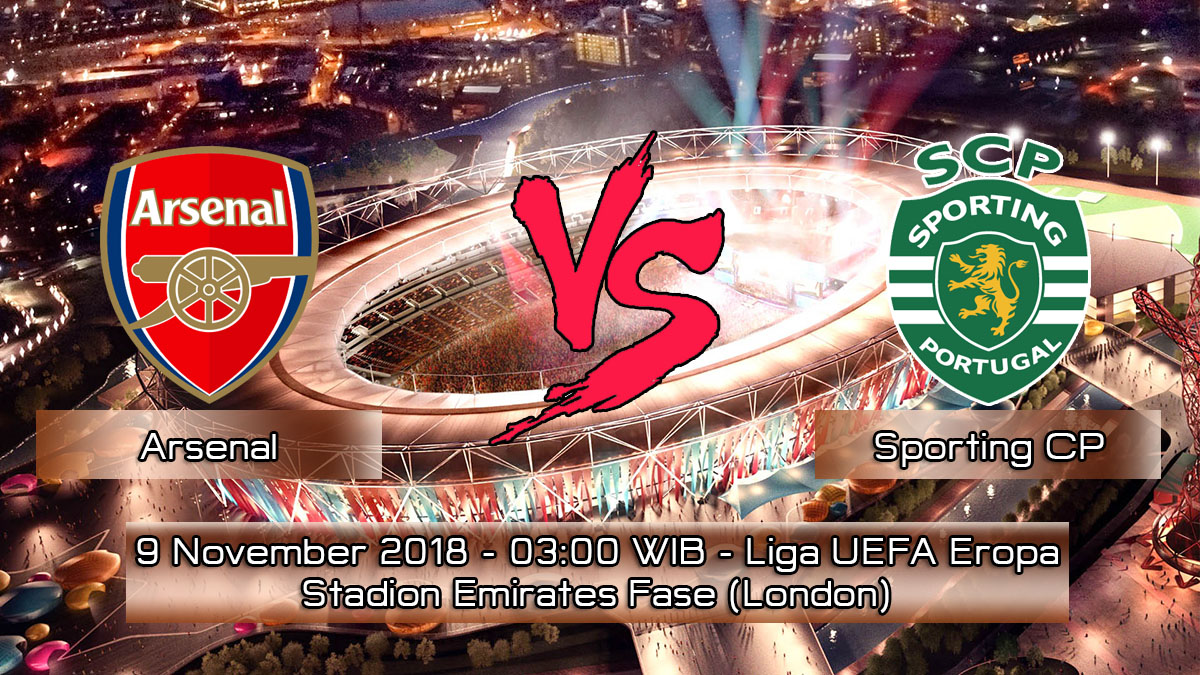 Prediksi Skor Pertandingan Arsenal Vs Sporting CP 9 November 2018