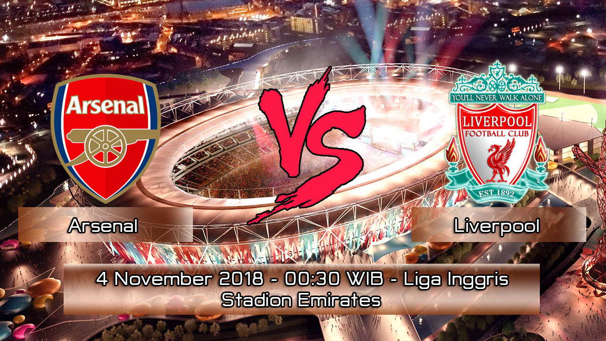 Prediksi Skor Pertandingan Arsenal vs Liverpool 4 November 2018