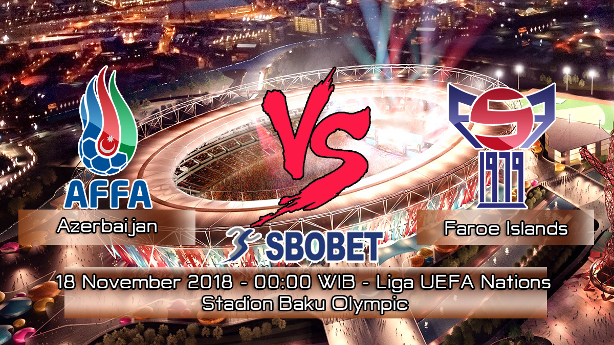 Prediksi Skor Pertandingan Azerbaijan vs Faroe Islands 18 November 2018