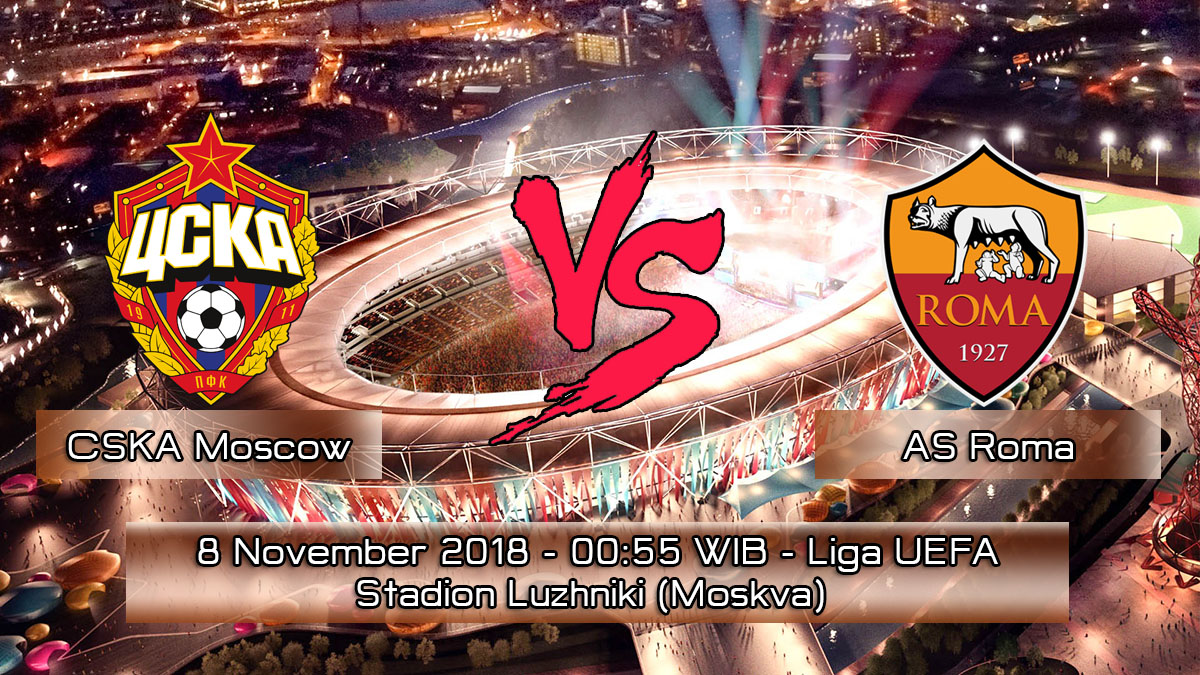 Prediksi Skor Pertandingan CSKA Moscow vs AS Roma 8 November 2018