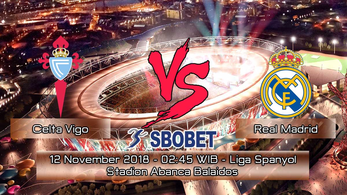 Prediksi Skor Pertandingan Celta Vigo vs Real Madrid 12 November 2018