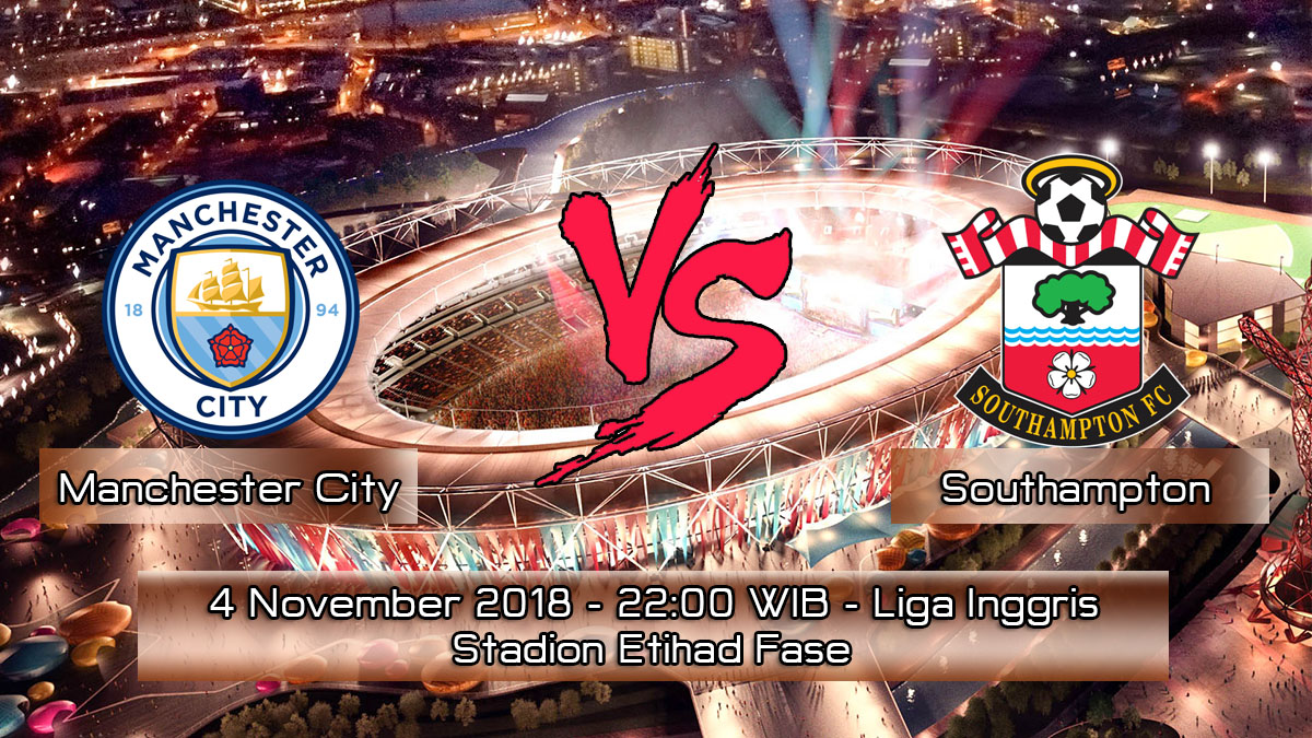 Prediksi Skor Pertandingan Manchester City Vs Southampton 4 November 2018