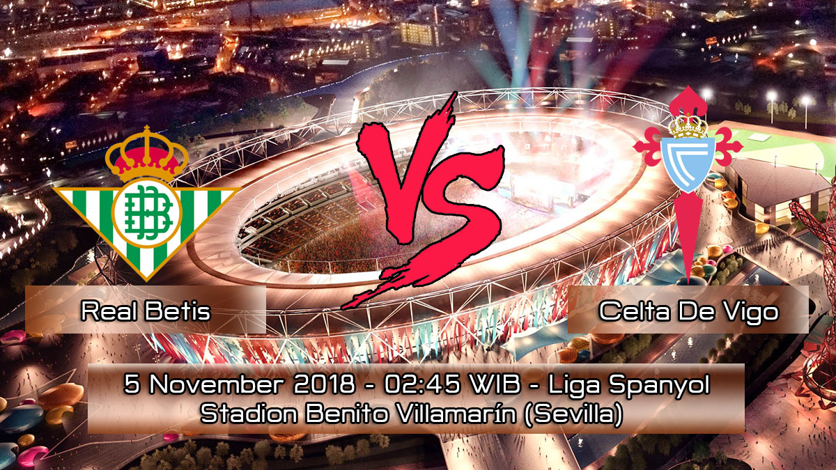 Prediksi Skor Pertandingan Real Betis Vs Celta De Vigo 5 November 2018