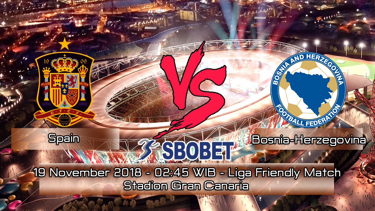 Prediksi Skor Pertandingan Spain vs Bosnia-Herzegovina 19 November 2018