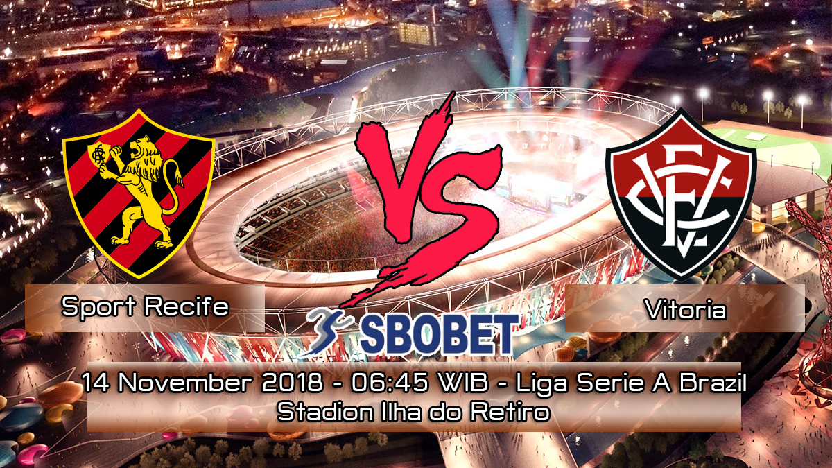 Prediksi Skor Pertandingan Sport Recife vs Vitoria 15 November 2018