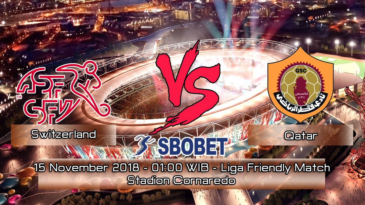 Prediksi Skor Pertandingan Switzerland vs Qatar 15 November 2018
