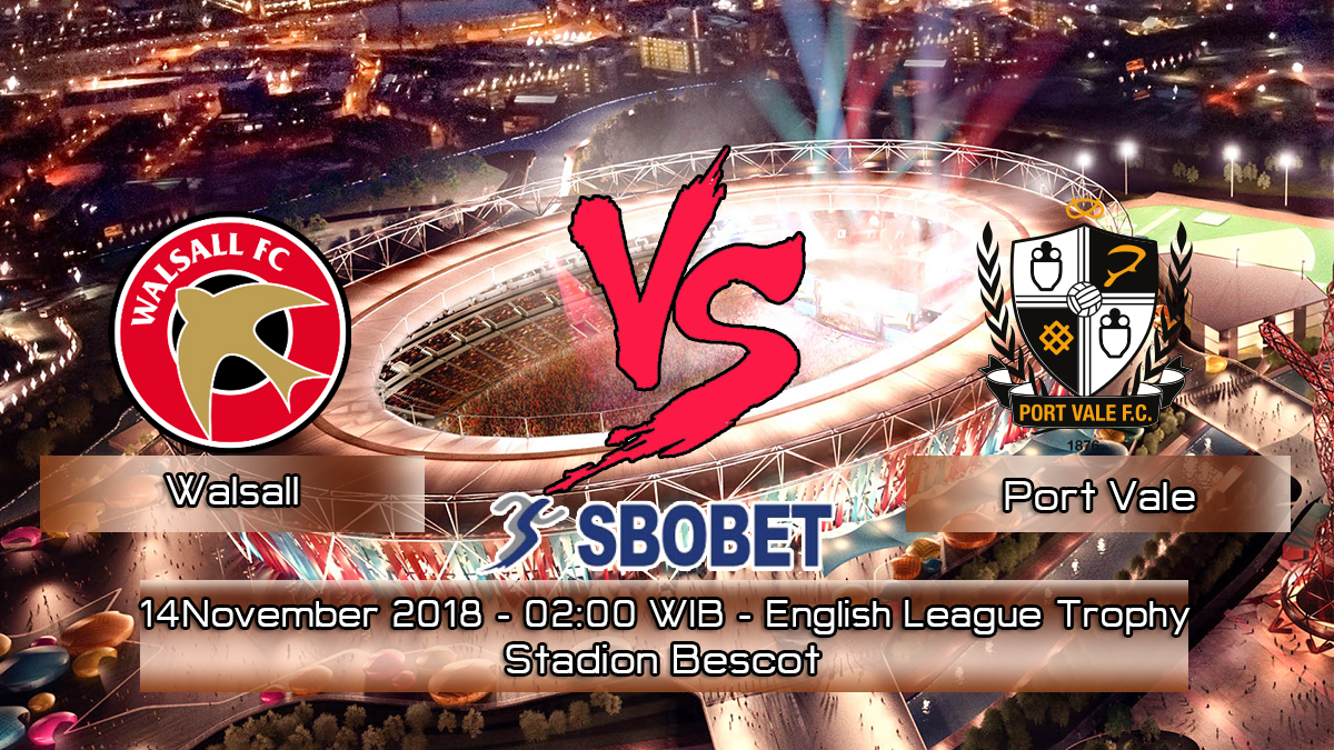 Prediksi Skor Pertandingan Walsall vs Port Vale 14 November 2018